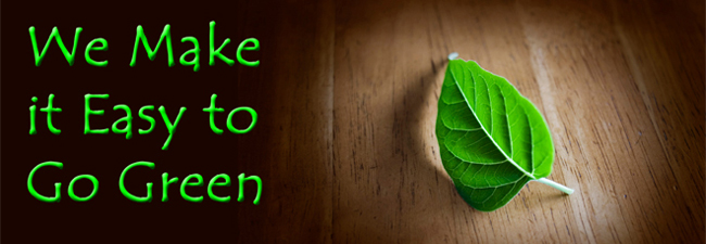 We Make it Easy to Go Green